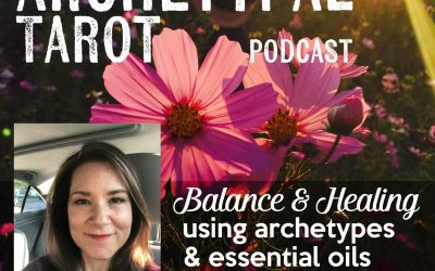 Balance and Healing with Archetypes & Essential Oil